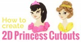 How to make 2D Princess Cutout Plaques