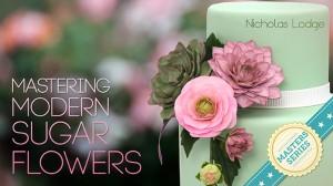 Mastering Modern Sugar Flowers Class